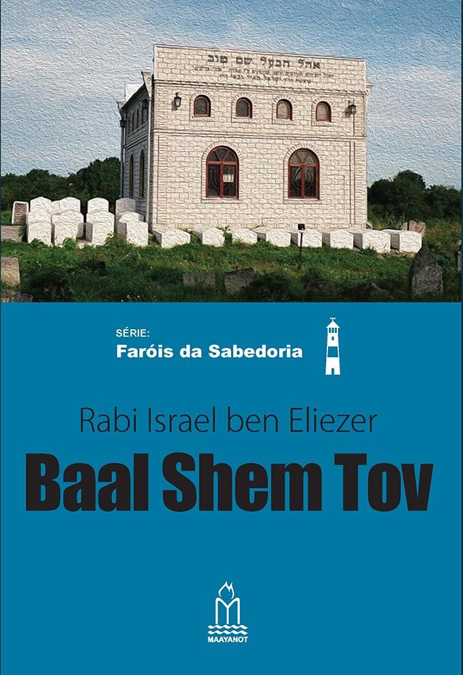O amor incondicional do Baal Shem Tov, o fundador do Chassidismo